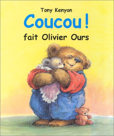 9782877673662: Coucou ! fait Olivier Ours
