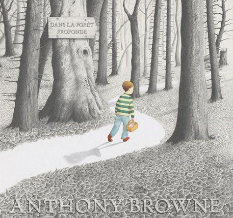 DANS LA FORET PROFONDE: BROWNE ANTHONY