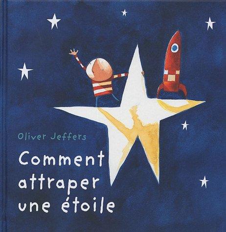 9782877674485: Comment attraper une étoile