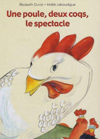 9782877674959: Une poule, deux coqs, le spectacle
