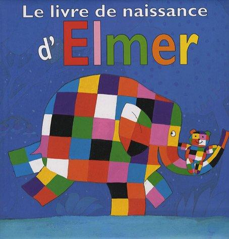 9782877674973: Le livre de naissance d'Elmer