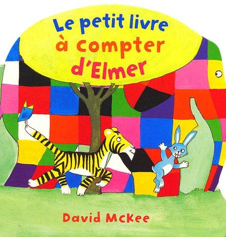 PETIT LIVRE A COMPTER D ELMER -LE-: MCKEE DAVID