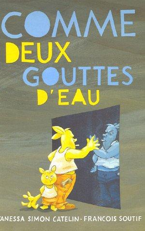 COMME DEUX GOUTTES D'EAU: SOUTIF FRAN�OIS