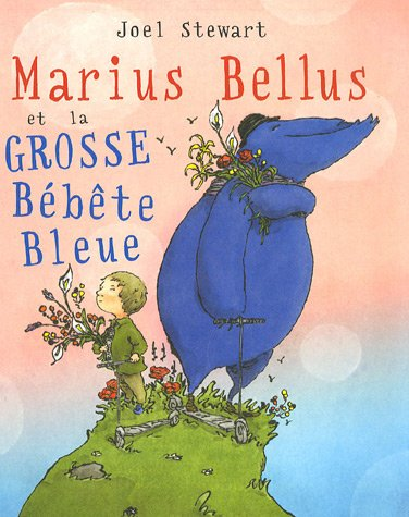 MARIUS BELLUS ET LA GROSSE BÉBÊTE BLEUE: STEWART JOEL