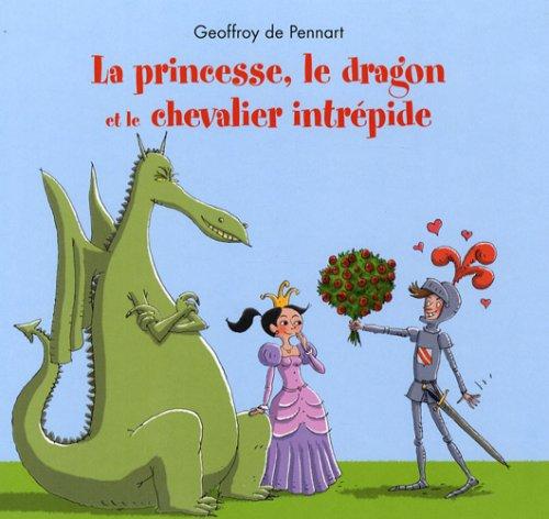 9782877675574: La princesse, le dragon et le chevalier intrépide