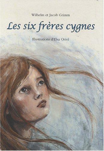 SIX FRÈRES CYGNES (LES): GRIMM JACOB + WILHELM