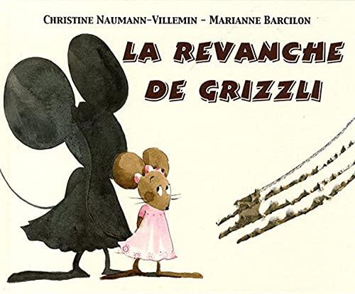 REVANCHE DE GRIZZLI (LA): NAUMANN-VILLEMI CHRISTINE