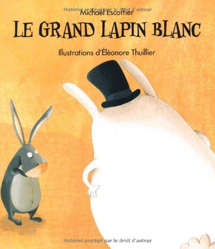 GRAND LAPIN BLANC (LE): ESCOFFIER MICHAËL