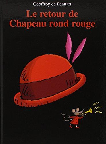 9782877677042: Le retour de Chapeau rond rouge
