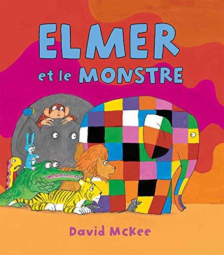 ELMER ET LE MONSTRE: MCKEE DAVID