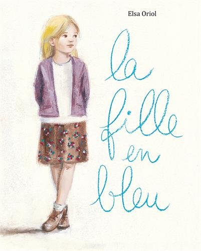 FILLE EN BLEU (LA): ORIOL ELSA
