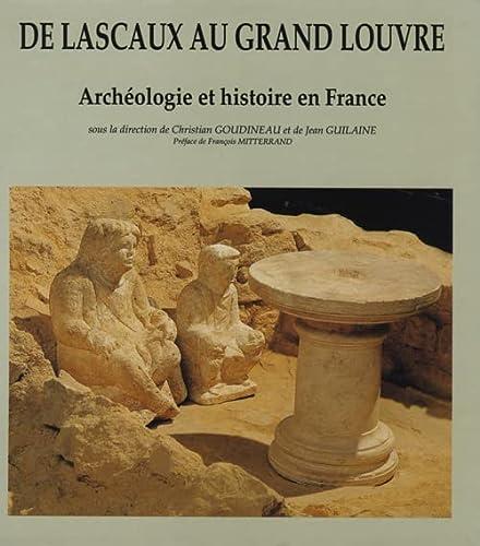 De Lascaux au Grand Louvre: Archéologie et histoire en France (French Edition): Goudineau