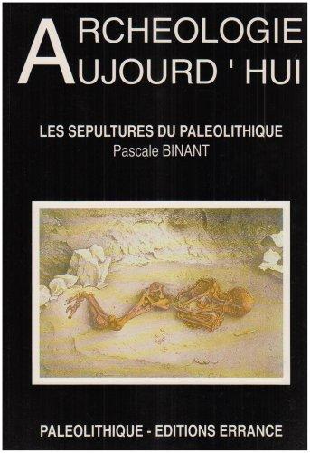 9782877720601: Les sépultures du Paléolithique (Collection Archéologie aujourd'hui) (French Edition)