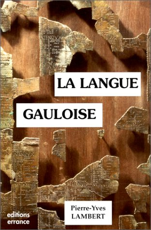 9782877720892: La langue gauloise: Description linguistique, commentaire d'inscriptions choisies (Collection des Hesperides) (French Edition)