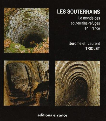 Les souterrains: Le monde des souterrains-refuges en France (French Edition): Jerome Triolet