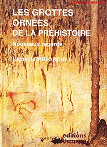 9782877721127: Les grottes ornées de la préhistoire: Nouveaux regards (French Edition)