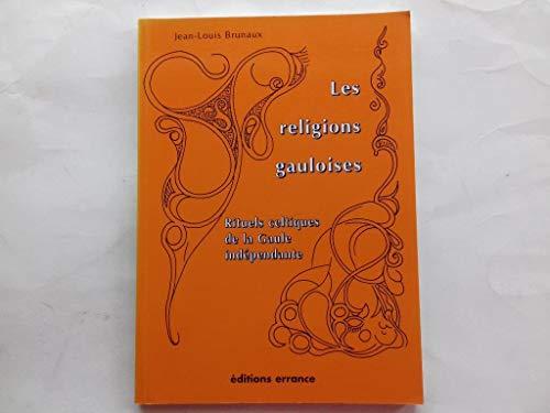 9782877721288: Les religions gauloises. : Rituels celtiques de la Gaule indépendante