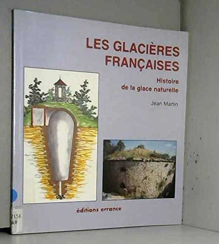 9782877721387: Glaci�res fran�aises : Histoire de la glace naturelle