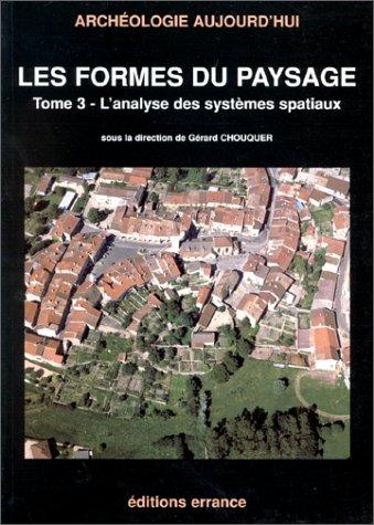 9782877721462: Les formes du paysage Tome 3 : L'analyse des systèmes spatiaux