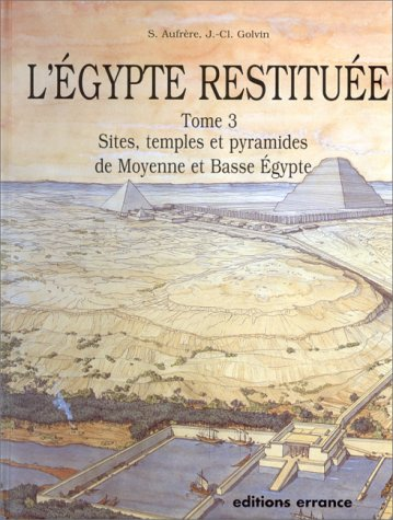L'EGYPTE RESTITUEE T3: GOLVIN JEAN-CLAUDE