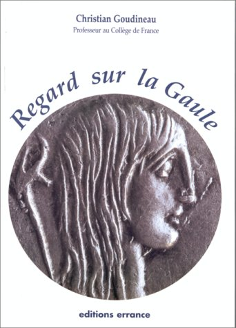 Regard sur la Gaule (French Edition): Goudineau, Christian