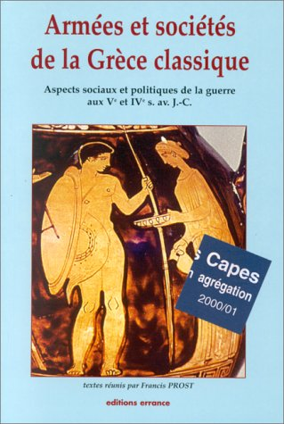 9782877721738: Armées et sociétés de la Grèce classique : Aspects sociaux et politiques de la guerre aux Ve et IVe s. av. J.-C.