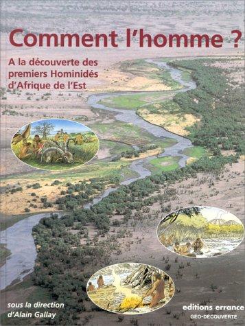 9782877721752: COMMENT L'HOMME ? A la découverte des premiers hominidés d'Afrique de l'Est