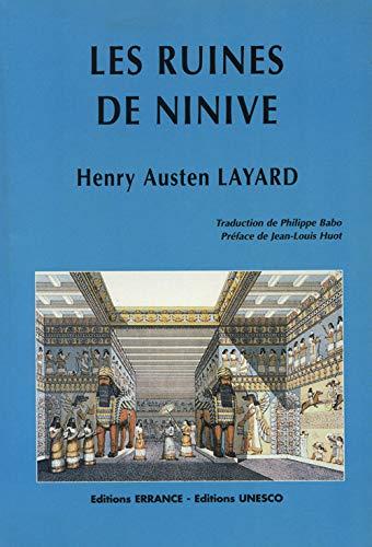 Les ruines de Ninive: Layard, Henry-Austen; Babo, Philippe
