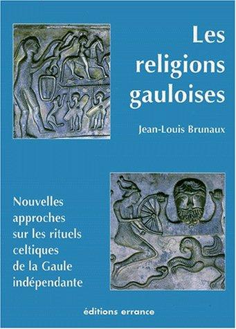 9782877721929: Les Religions Gauloises (Ve-Ier Siècles Avant J-C) Nouvelles Approches Sur Les Rituels Celtiques De La Gaule Indépendante