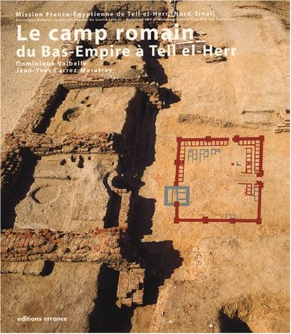 Le camp romain du Bas-Empire a Tell el-Herr (French Edition): Dominique Valbelle