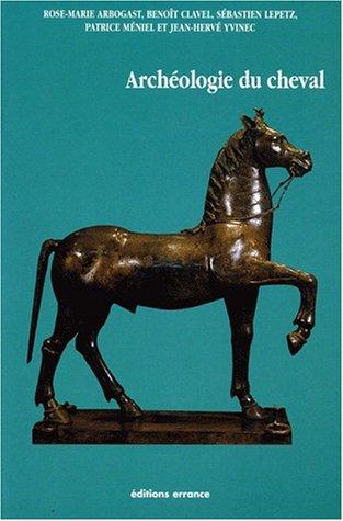 9782877722117: Archéologie du cheval. Des origines à la période moderne en France (Hespérides)