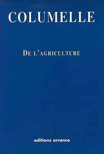 De l'agriculture: Columelle, L.J. Moderatus