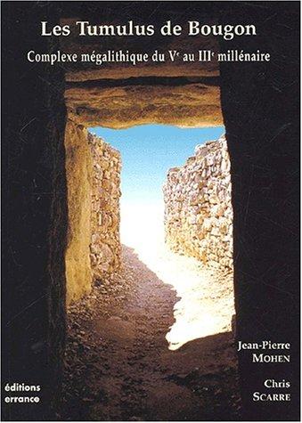 Les Tumulus de Bougon. Complexe mégalithique du Vème au IIIème...
