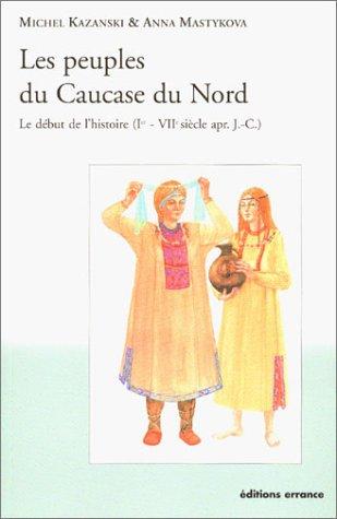 Les peuples du Caucase du Nord. Le début de l'Histoire (Ier- VIIe siècle apr. J....
