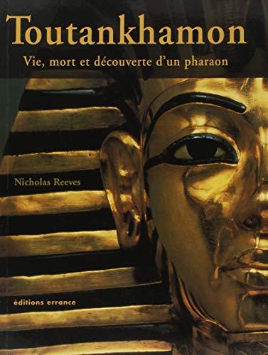 9782877722483: Toutankhamon : Vie, mort et découverte d'un pharaon