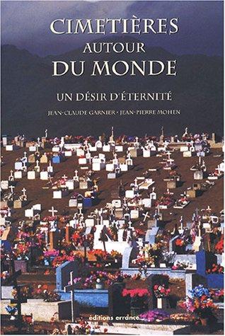 CIMETIERES AUTOUR DU MONDE -LES-: MOHEN JP GARNIER JC