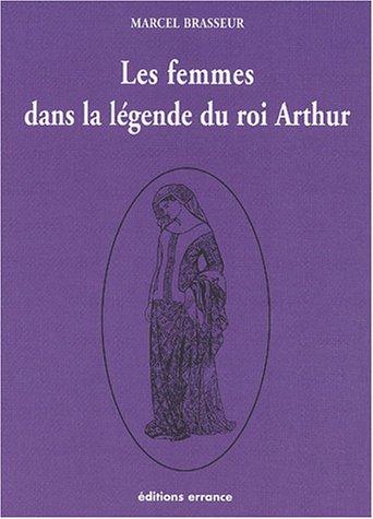 9782877722629: Les femmes dans la légende du roi Arthur : Tome 3, La geste des bretons