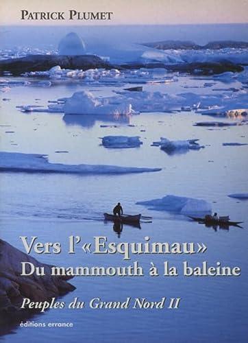 """""""peuples du grand Nord t.2 ; vers l'«esquimau» du mammouth à la ..."""