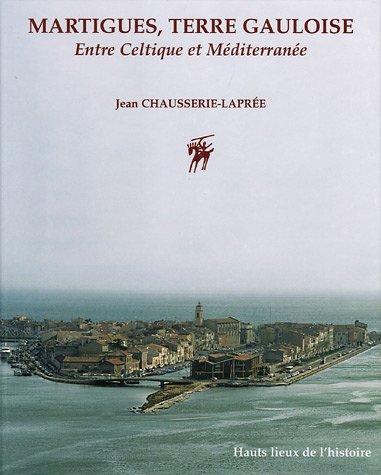9782877722926: Martigues, Terre Gauloise : Entre Celtique et M�diterran�e
