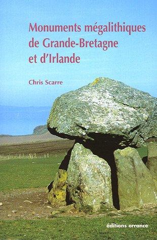 MONUMENTS MÉGALITHIQUES DE GRANDE-BRETAGNE ET D'IRLANDE: SCARRE CHRISTOPHER