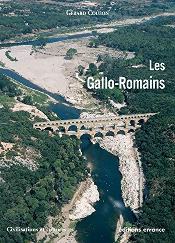 Les gallo-romains. Vivre, travailler, croire, se distraire. 51 av. J.-C. - 486 ap. J.-C.: COULON (...