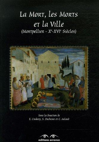 La Mort, Les Morts et La ville (French Edition): Eric Crubézy