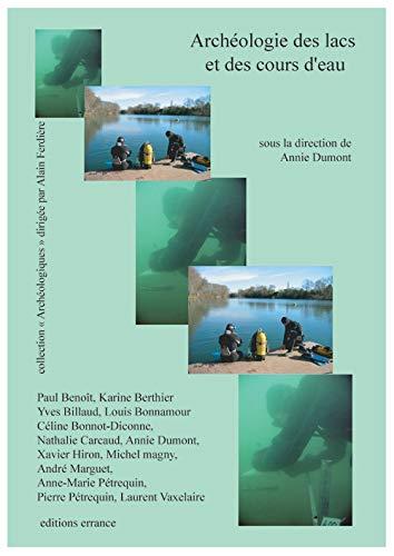 Archéologie des lacs et des cours d'eau (French Edition): Collectif