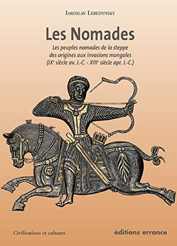 """9782877723466: """"les nomades ; les peuples nomades de la steppe des origines aux invasions mongoles"""""""