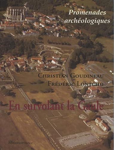 EN SURVOLANT LA GAULE: GOUDINEAU CHRISTIAN