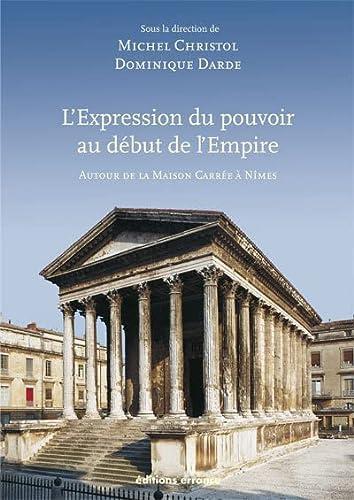 9782877723800: L'expression du pouvoir au début de l'Empire : Autour de la Maison Carrée à Nîmes