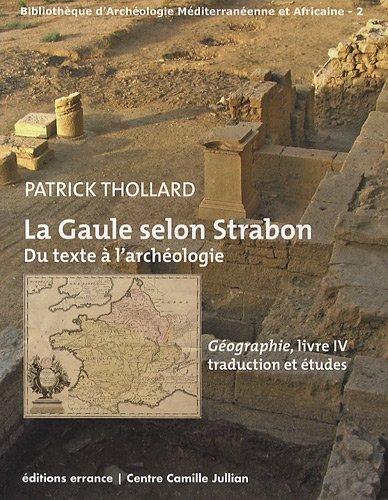 La Gaule selon Strabon : du texte à l'archéologie (French Edition): ...