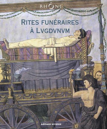 Rites funéraires à Lugdunum.: GOUDINEAU (Christian) [Dir.]
