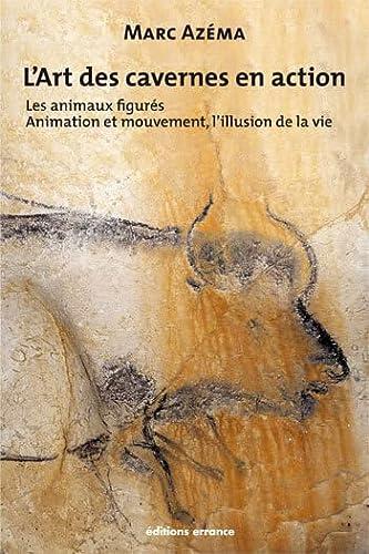 L'art des cavernes en action : Tome 2 (French Edition): Marc Az�ma