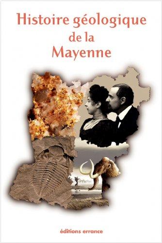 Histoire géologique de la Mayenne. Avant-propos de Guillaume Garot. Préface d'...